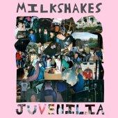 Milkshakes - Juvenilia