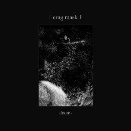 Crag Mask - Loom (2017)