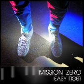 Mission Zero - Easy Tiger (2017)