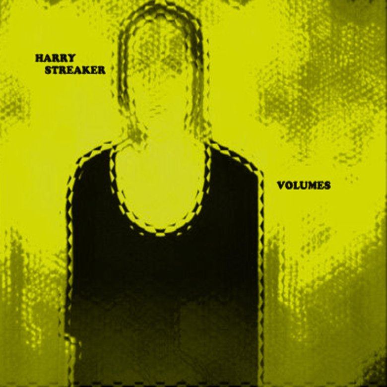 Harry Streaker - Volumes (2017)