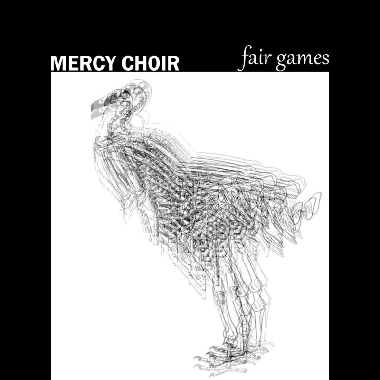 Mercy Choir - Fair Games (2017)