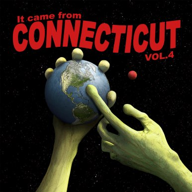 It Came From Connecticut Vol.4
