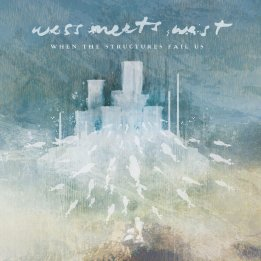 Wess Meets West - When The Structures Fail Us (2014)