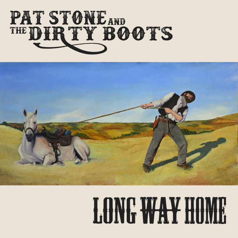 Pat Stone & The Dirty Boots - Long Way Home (2018)