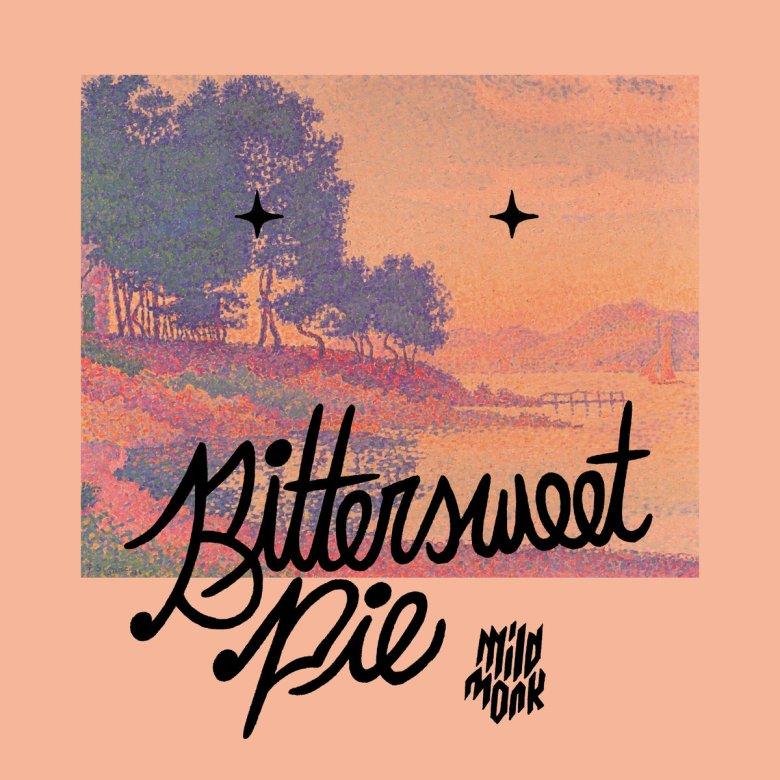 Mild Monk - Bittersweet Pie (2018)