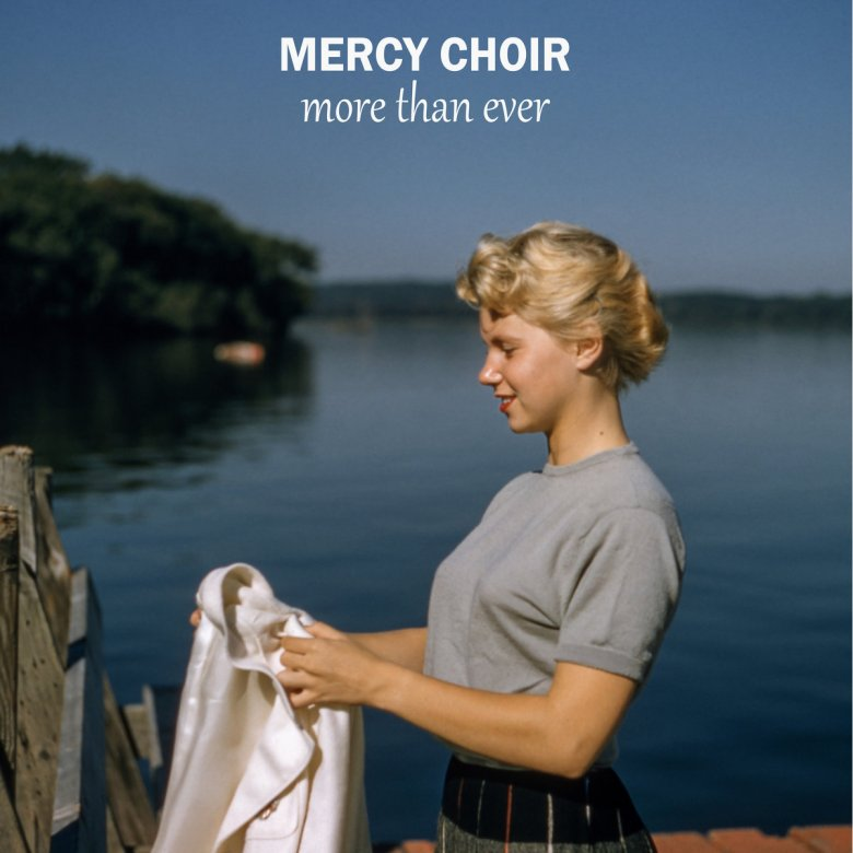 Mercy Choir - More Than Ever (2018)