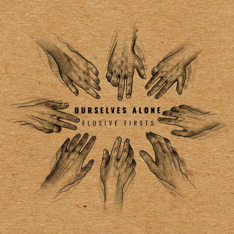Ourselves Alone - Elusive Firsts (2018)