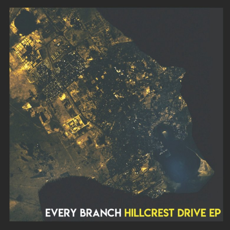 Every Branch - Hillcrest Drive EP (2018)