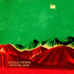 Gold & Thorns - With the Grain EP (2018)