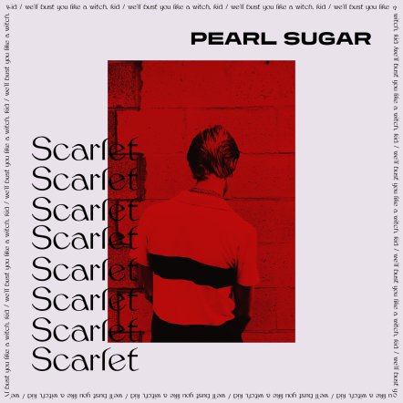 Pearl Sugar - Scarlet (2018)