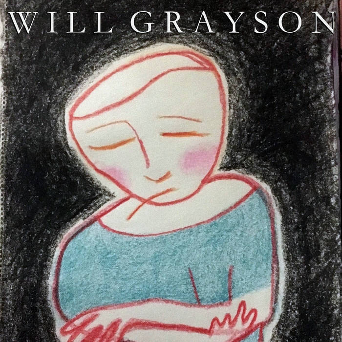 Will Grayson - Yet What Else After All (2018)