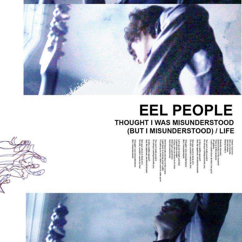 Eel People - Thought I Misunderstood (But I Misunderstood) / Life (Single) (2019)