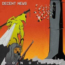 Decent News - Monolith (2019)